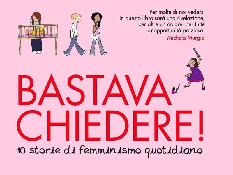 Libro-Bastava-chiedere-10-storie-femminismo-quotidiano-Emma