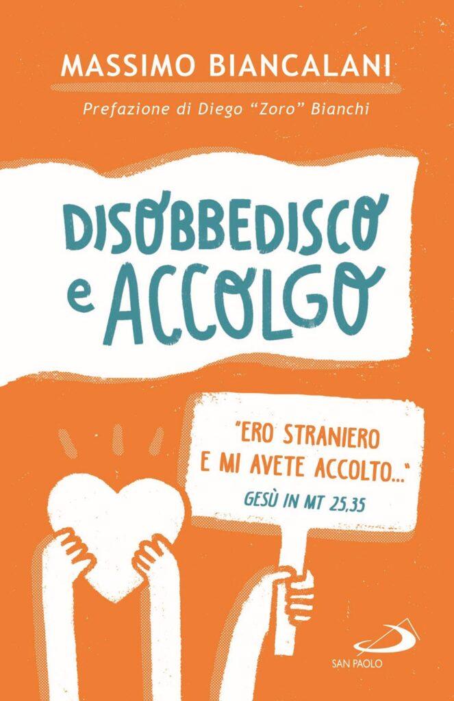 Copertina del libro di don Massimo Biancalani, Disobbedisco e accolgo
